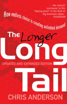 The Long Tail : How Endless Choice is Creating Unlimited Demand, Paperback Book
