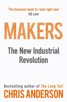Makers : The New Industrial Revolution, Paperback Book