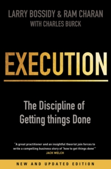 Execution : The Discipline of Getting Things Done, Paperback / softback Book