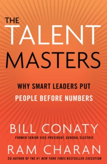 The Talent Masters : Why Smart Leaders Put People Before Numbers, Paperback Book