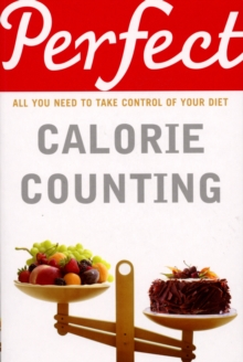 Perfect Calorie Counting, Paperback Book