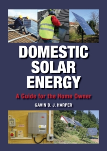 Domestic Solar Energy : A Guide for the Home Owner, Hardback Book