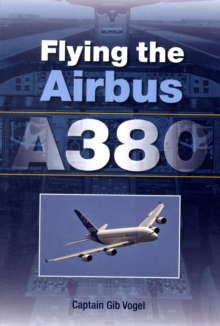 Flying the Airbus A380, Paperback Book