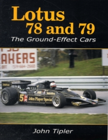 Lotus 78 and 79 : The Ground Effect Cars, Paperback Book