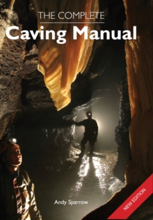 The Complete Caving Manual, Paperback Book