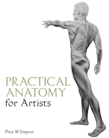 Practical Anatomy for Artists, Paperback Book