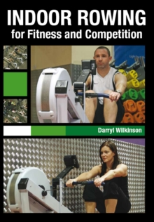 Indoor Rowing for Fitness and Competition, Paperback Book
