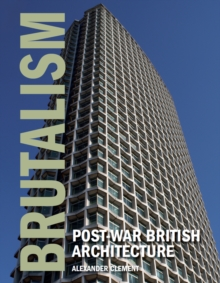 Brutalism : Post-War British Architecture, Hardback Book