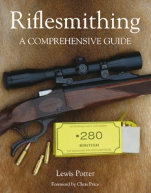 Riflesmithing : A Comprehensive Guide, Hardback Book