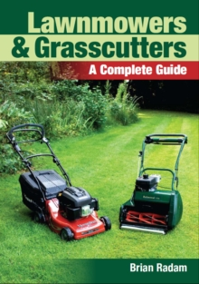 Lawnmowers and Grasscutters : A Complete Guide, Paperback Book