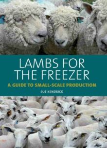 Lambs for the Freezer : A Guide to Small-Scale Production, Hardback Book