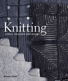 Knitting : Colour, Structure and Design, Hardback Book
