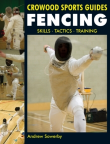Fencing : Skills. Tactics. Training, Paperback Book