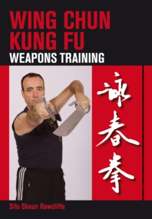 Wing Chun Kung Fu : Weapons Training, Paperback Book