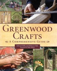 Greenwood Crafts : A Comprehensive Guide, Hardback Book