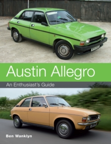 Austin Allegro : An Enthusiast's Guide, Paperback Book