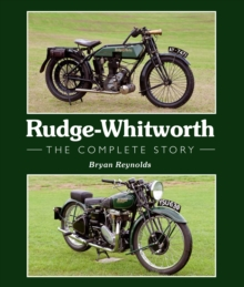 Rudge-Whitworth : The Complete Story, Hardback Book