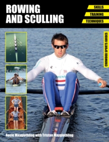 Rowing and Sculling : Skills, Training, Techniques, Paperback Book