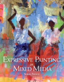 Expressive Painting in Mixed Media, Paperback Book