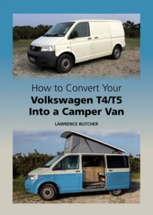 How to Convert Your Volkswagen T4/T5 into a Camper Van, Hardback Book