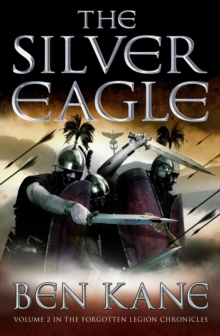 The Silver Eagle : (The Forgotten Legion Chronicles No. 2), Paperback / softback Book