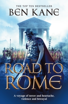 The Road to Rome : (The Forgotten Legion Chronicles No. 3), Paperback Book