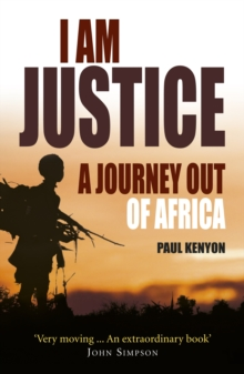 I am Justice : A Journey Out of Africa, Paperback Book