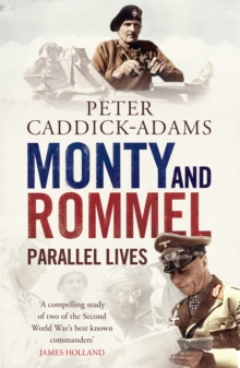 Monty and Rommel: Parallel Lives, Paperback Book