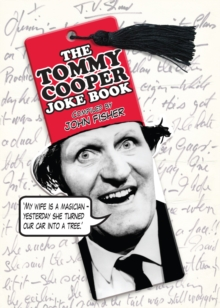 The Tommy Cooper Joke Book : Compiled by John Fisher, Hardback Book