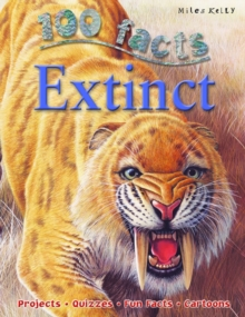 100 Facts Extinct, Paperback Book