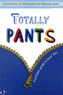 Totally Pants : A Brilliant Guide to Boys' Bits, Paperback Book