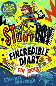 The Fincredible Diary of Fin Spencer : Stuntboy, Paperback Book