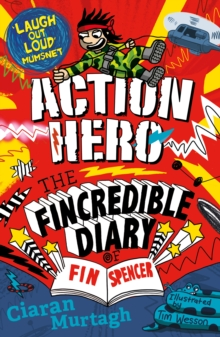 Action Hero: The Fincredible Diary of Fin Spencer, Paperback Book