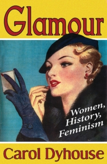 Glamour : Women, History, Feminism, Paperback Book