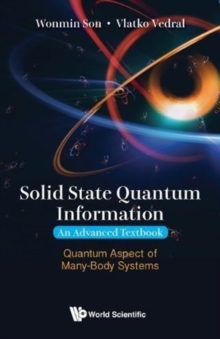Solid State Quantum Information -- An Advanced Textbook: Quantum Aspect Of Many-body Systems, Hardback Book