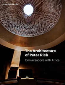 The Architecture of Peter Rich : Conversations with Africa, Hardback Book