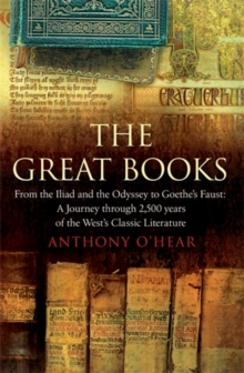 "The Great Books : From ""The Iliad"" and ""The Odyssey"" to Goethe's ""Faust"": A Journey Through 2,500 Years of the West's Classic Literature, Paperback Book"