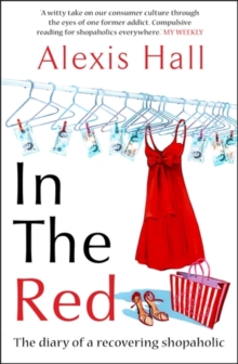 In the Red : The Diary of a Recovering Shopaholic, Paperback / softback Book