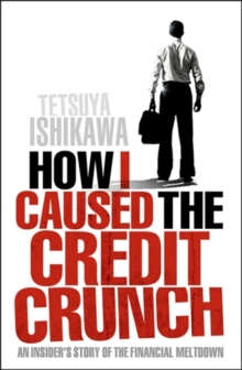 How I Caused the Credit Crunch, Paperback Book