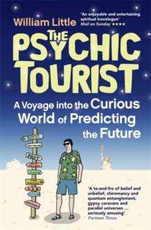 The Psychic Tourist : A Voyage into the Curious World of Predicting the Future, Paperback Book