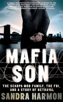 Mafia Son : The Scarpa Mob Family, the FBI and a Story of Betrayal, Paperback Book
