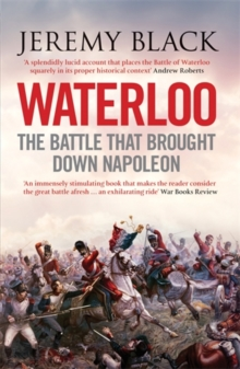 Waterloo : The Battle That Brought Down Napoleon, Paperback Book