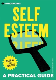 Introducing Self-Esteem : A Practical Guide, Paperback Book