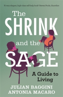 The Shrink and the Sage : A Guide to Living, Paperback Book