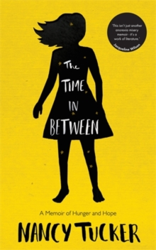 The Time in Between : A Memoir of Hunger and Hope, Paperback Book