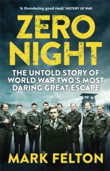 Zero Night : The Untold Story of the Second World War's Most Daring Great Escape, Paperback / softback Book