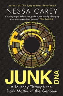 Junk DNA : A Journey Through the Dark Matter of the Genome, Paperback Book