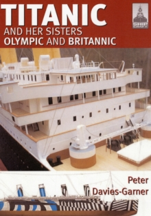 Titanic : and Her Sisters Olympic and Britannic, Paperback Book
