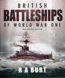 British Battleships of World War One, Hardback Book