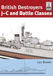ShipCraft 21: British Destroyers : J-C and Battle Classes, Paperback Book